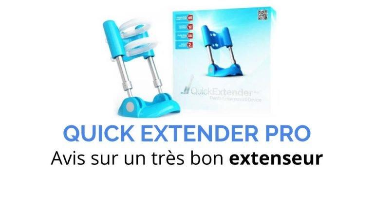 Quick Extender Pro Avis à Lire avant d'acheter