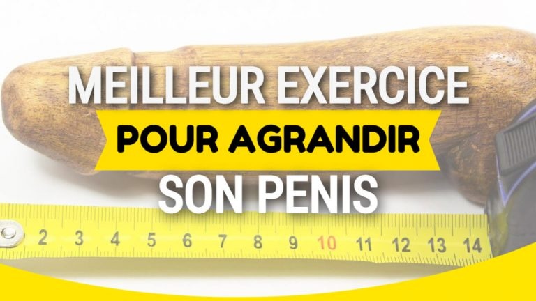 exercice agrandir son penis questiondetaille